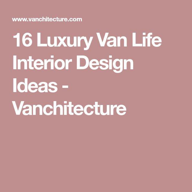 16 Luxury Van Life Interior Design Ideas - Vanchitecture