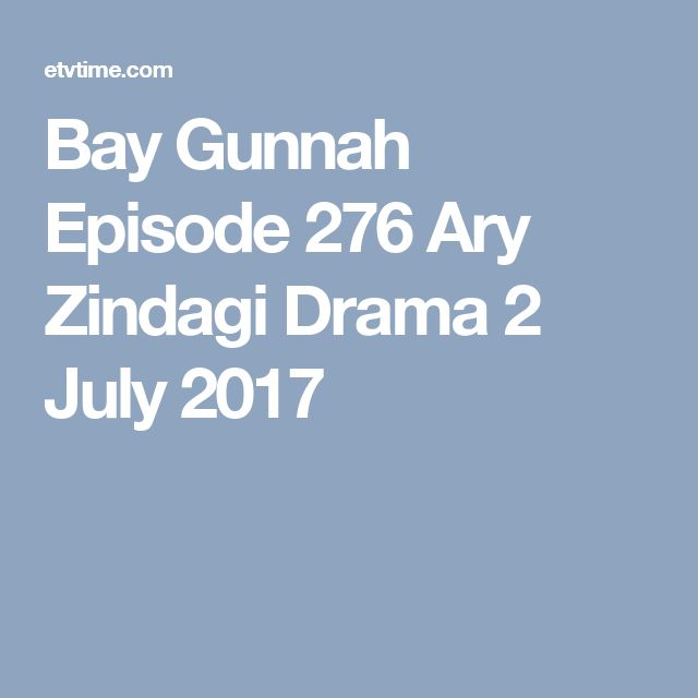 Bay Gunnah Episode 276 Ary Zindagi Drama 2 July 2017