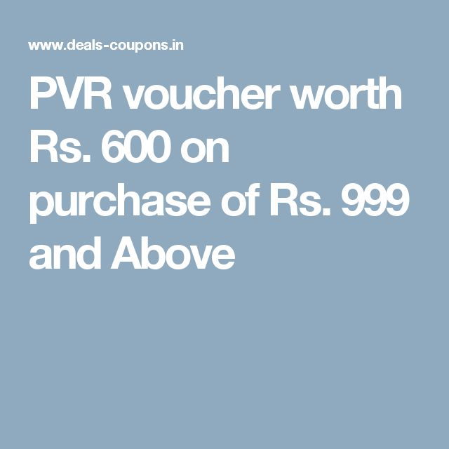 PVR voucher worth Rs. 600 on purchase of Rs. 999 and Above