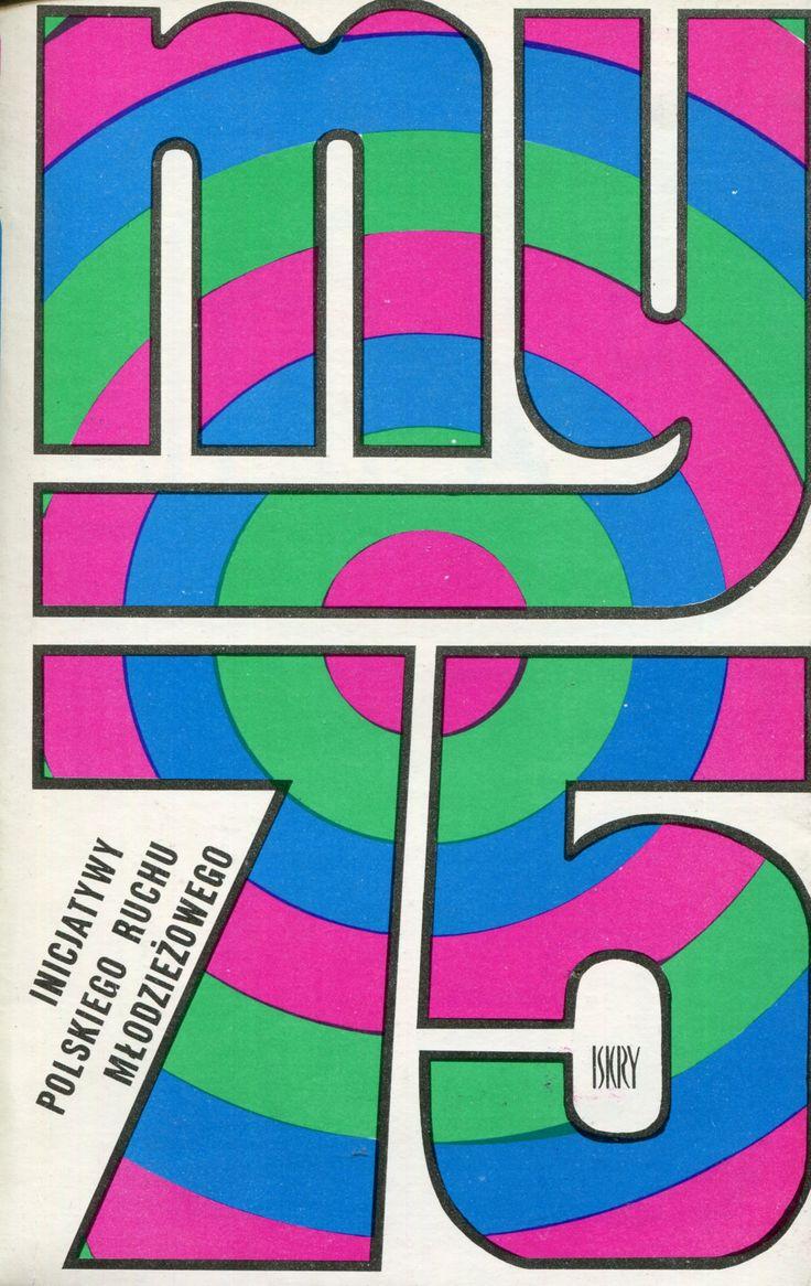 """""""My-75"""" Edited by Ludwik Bukowski Cover by Jan Śliwiński Published by Wydawnictwo Iskry 1975"""