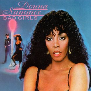 Donna Summer Bad Girls cover  I wore this album out in the midst of disco madness. Hot Stuff, Bad Girls, Dim All The Lights, I think there's a theme there...