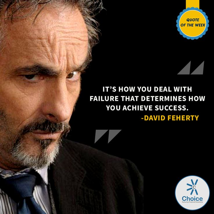 #ChoiceBroking #QuoteOfTheWeek - It's how you deal with failure that determines how you achieve success. – #DavidFeherty