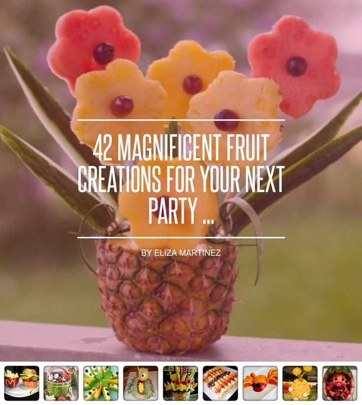 42 #Magnificent Fruit Creations for Your Next Party ... - Food