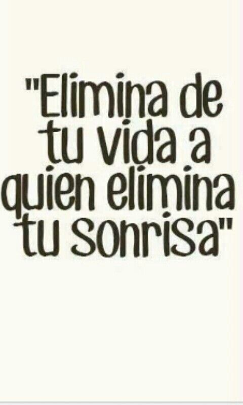 """""""Elimina de tu vida a quien elimina tu sonrisa"""" #frases #dejarir #adios"""