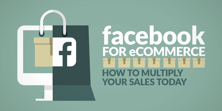 Facebook for eCommerce: How to Multiply Your Sales Today - AionHill