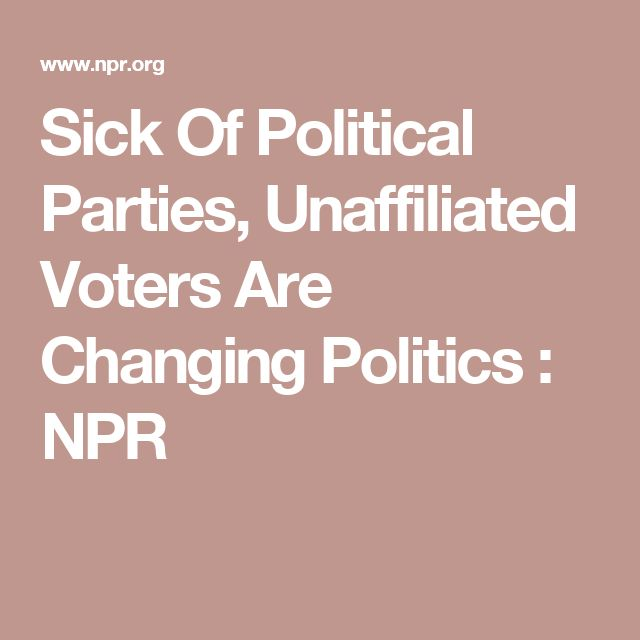 Sick Of Political Parties, Unaffiliated Voters Are Changing Politics : NPR