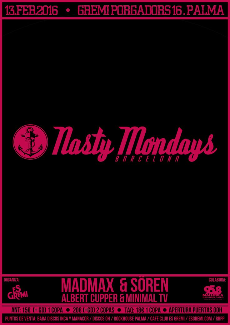 NASTY MONDAYS VUELVE A ES GREMI !!!  Como ya sabéis Nasty Mondays es, desde hace diez años, la mayor fiesta de Rock'n'Roll de toda Europa. Cada lunes en la Sala Apolo de Barcelona Mad Max y Sören rompen la monotonía del clubbing y ofrecen en sus sesiones una mezcla de estilos y creaciones tan diversos como el Rock, Pop, Indie, Garage, Electro Rock o lo que les apetezca en ese momento con tal que la gente siga saltando.