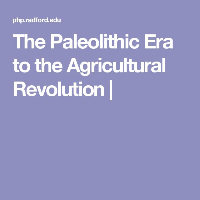 transition to agriculture in paleolithic society Paleolithic, mesolithic and neolithic societies  to 12,000 years ago marking the transition between  fertilizer for agriculture and foods for the society the .