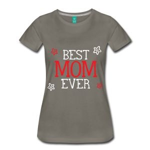 Best Mom Ever T-Shirts