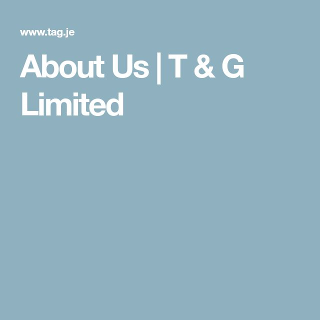 About Us | T & G Limited