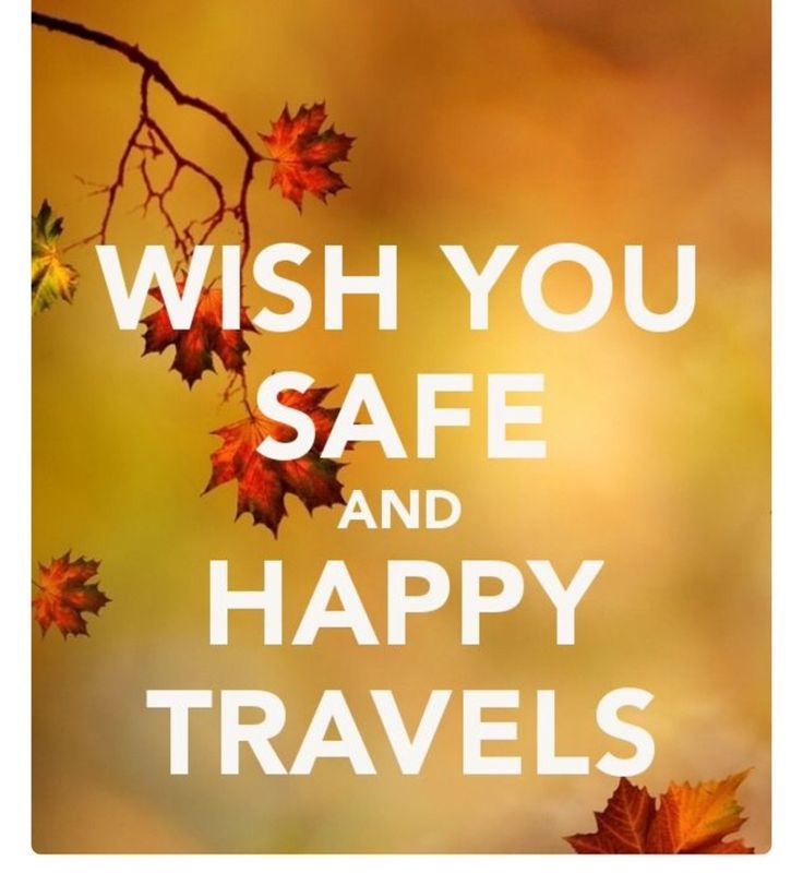 Safe Travels Quotes And Images
