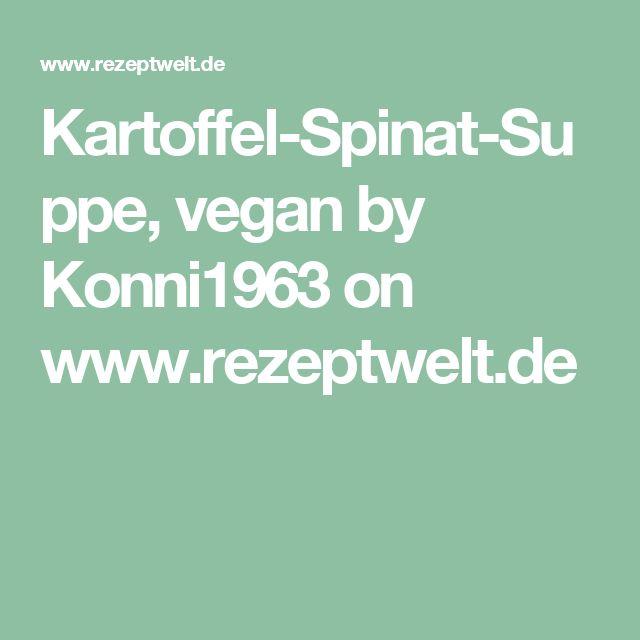Kartoffel-Spinat-Suppe, vegan by Konni1963 on www.rezeptwelt.de