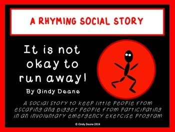 A social story to discourage running or elopement behaviors written in rhyme. In addition to keeping little people from escaping, it may keep bigger people from participating in an involuntary emergency exercise program. It teaches reasons students should stay with their teacher and class. It also teaches asking for a break appropriately.