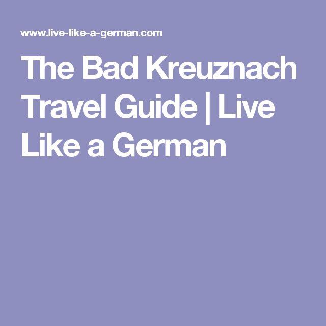 The Bad Kreuznach Travel Guide | Live Like a German