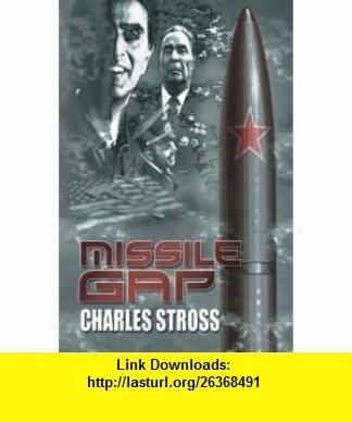 Missile Gap (9781596060586) Charles Stross, J. K. Potter , ISBN-10: 1596060581  , ISBN-13: 978-1596060586 ,  , tutorials , pdf , ebook , torrent , downloads , rapidshare , filesonic , hotfile , megaupload , fileserve