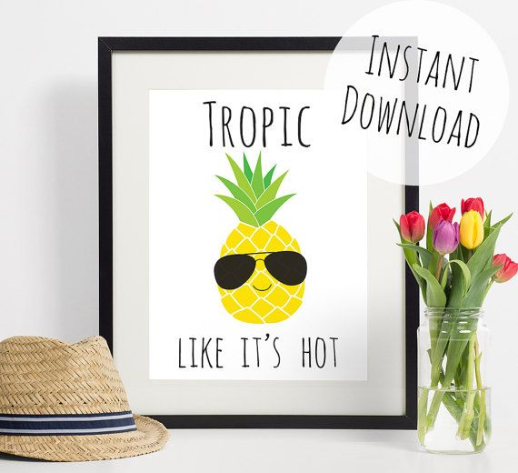 Pineapple print, tropical wall art, funny pun home decor, tropic like its hot, summer print, holidays, fruity kitchen art