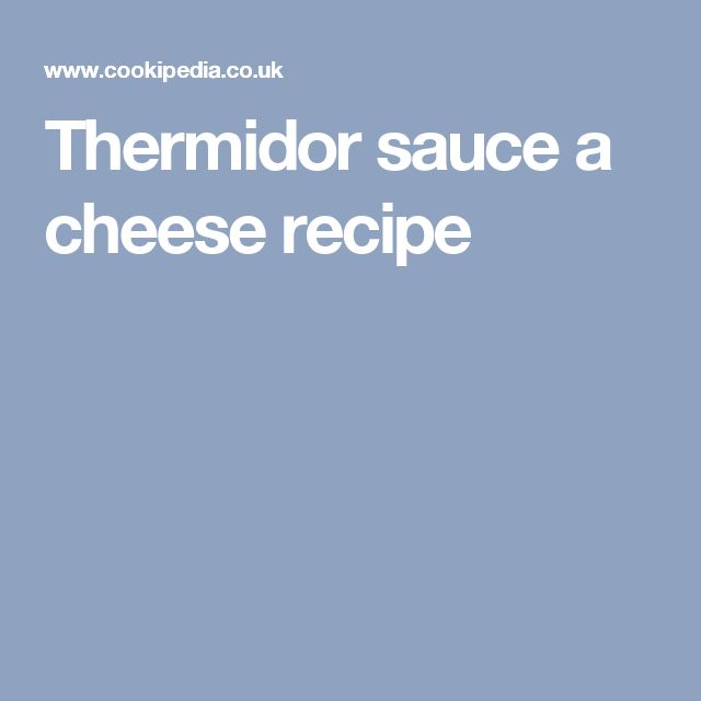 Thermidor sauce a cheese recipe
