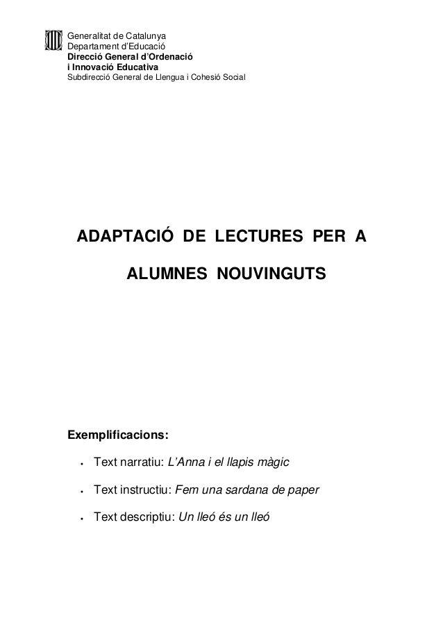 Generalitat de CatalunyaDepartament d'EducacióDirecció General d'Ordenaciói Innovació EducativaSubdirecció General de Llen...