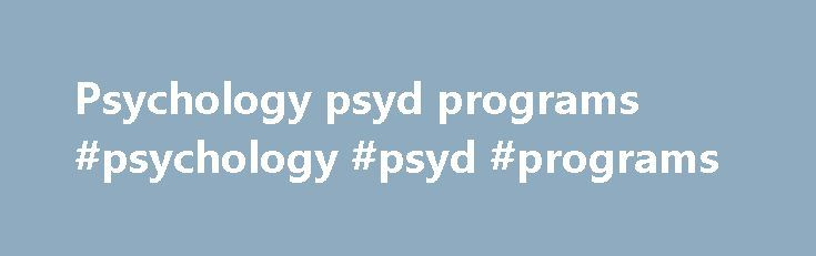 Psychology psyd programs #psychology #psyd #programs http://internet.nef2.com/psychology-psyd-programs-psychology-psyd-programs/  # Psy.D. Program History The Psy.D program originated from a longstanding and dire need for licensed psychologists in rural, underserved areas of the United States, most specifically in the rural South. The mission is consistent with Georgia Southern University s commitment to serve the needs of the southeastern region of the country. The program has an ongoing…