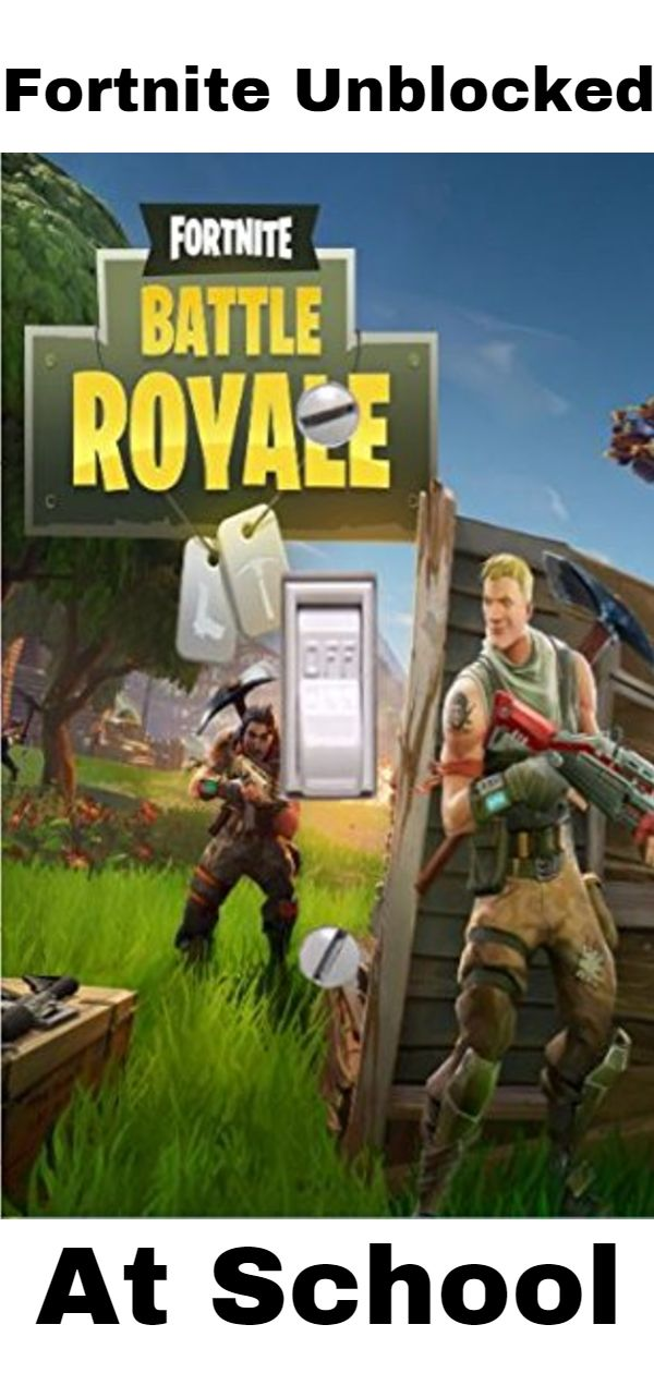 If You Wondering Where To Play Fortnite Unblocked At School Then