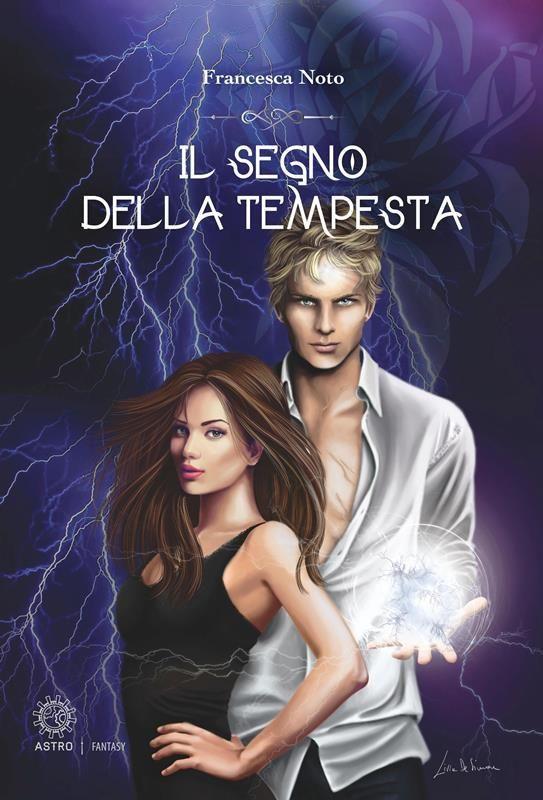 SEGNALAZIONE: IL SEGNO DELLA TEMPESTA di Francesca Noto per Astro Edizioni Srls