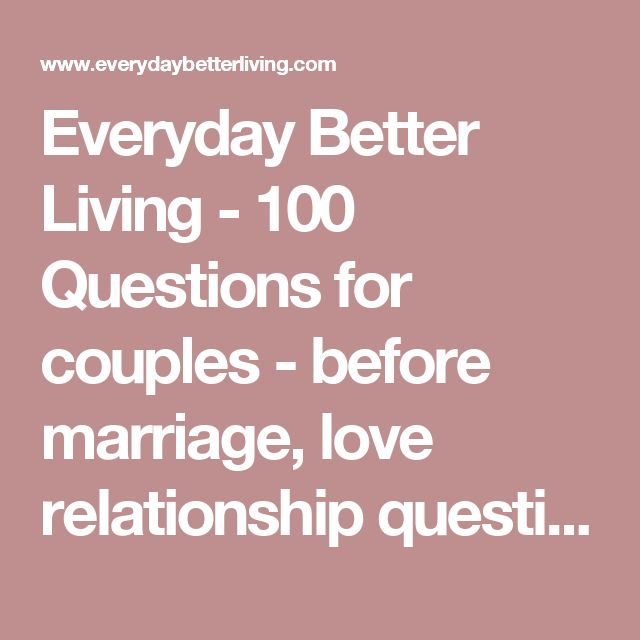 Everyday Better Living - 100 Questions for couples - before marriage, love…