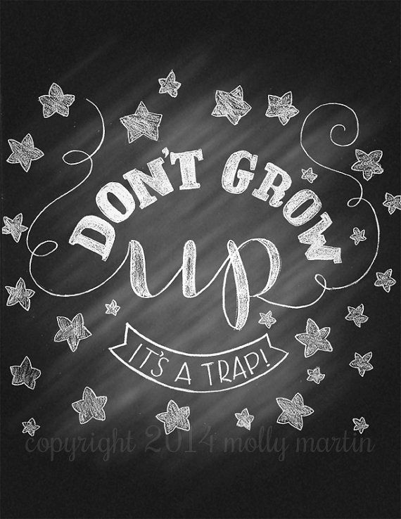 Chalkboard Hand Lettering Don't Grow Up by SurpriseLilyDesigns