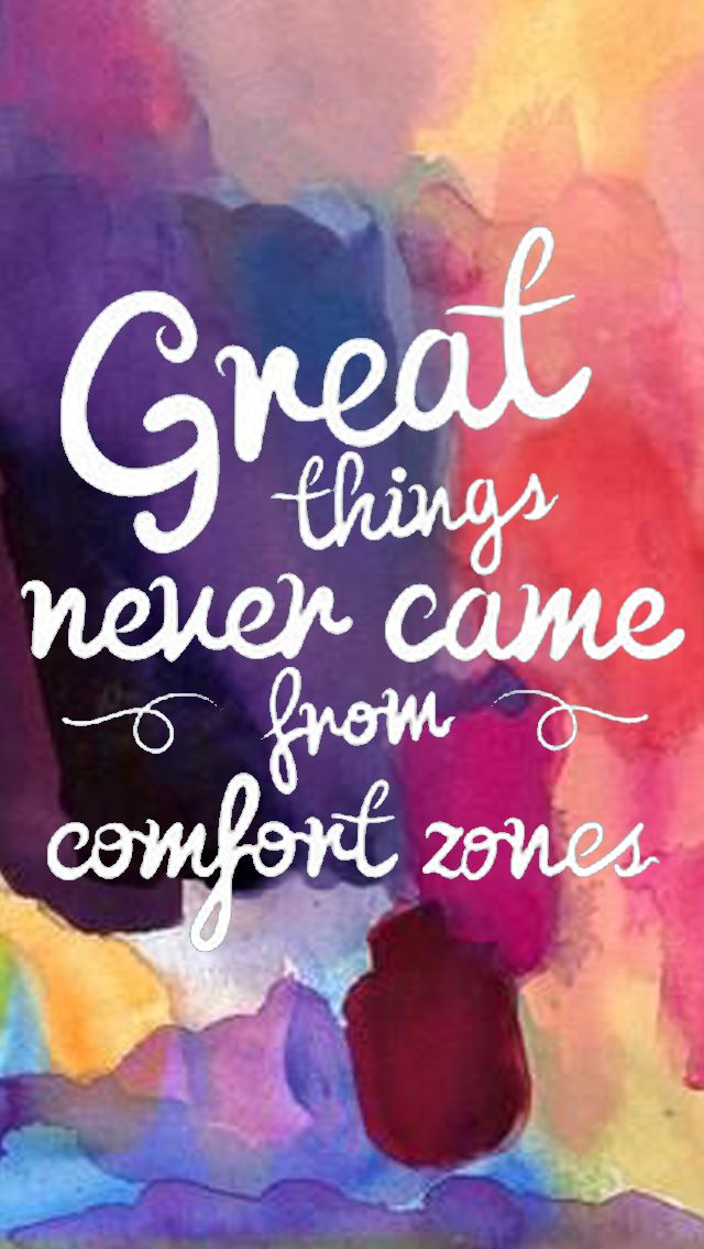 Great Things Never Came From Comfort Zone Comfort Zone