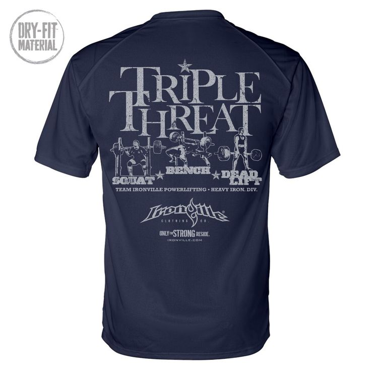 Triple Threat Squat Bench Deadlift Dri-Fit Powerlifting Shirt. Big Squat? Check. Monster bench? Check. Bar bending deadlift? Check. Cool, dry and comfortable in the gym? Damn straight.  #ironville #ironvilleclothing #powerlifting #squat #benchpress #deadlift #bench #triplethreat #bodybuilding #weightlifting #drifit #moisturewicking #sweatwicking #gymclothing #gymapparel #workoutshirts #workoutclothes