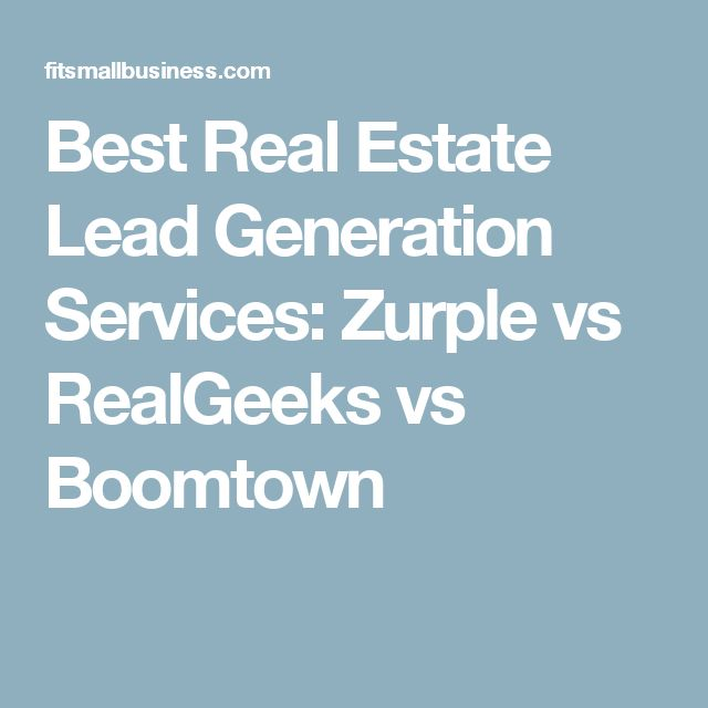 Best Real Estate Lead Generation Services: Zurple vs RealGeeks vs Boomtown