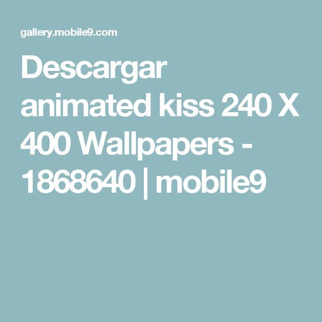 Descargar animated kiss 240 X 400 Wallpapers - 1868640 | mobile9