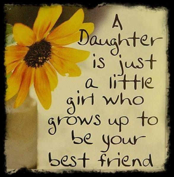 """Growing Up Girl Quotes: """"A Daughter Is Just A Little Girl Who Grows Up To Be Your"""