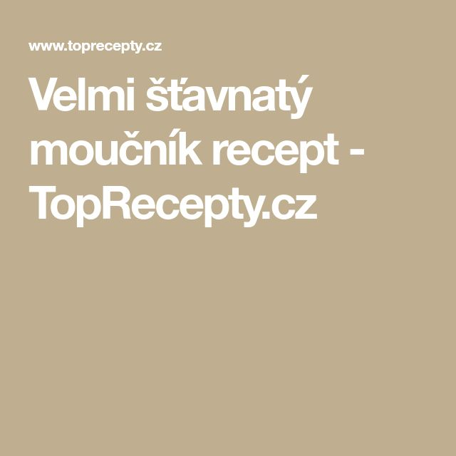 Velmi šťavnatý moučník recept - TopRecepty.cz