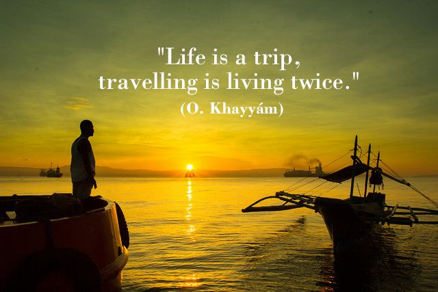 """""""Life is a trip, travelling is living twice."""" (O. Khayyám) #travelquotes © Flickr JeffPioquinto,-SJ"""