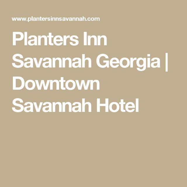 Planters Inn Savannah Georgia | Downtown Savannah Hotel