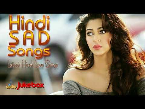 love hindi sad song mp3 2018