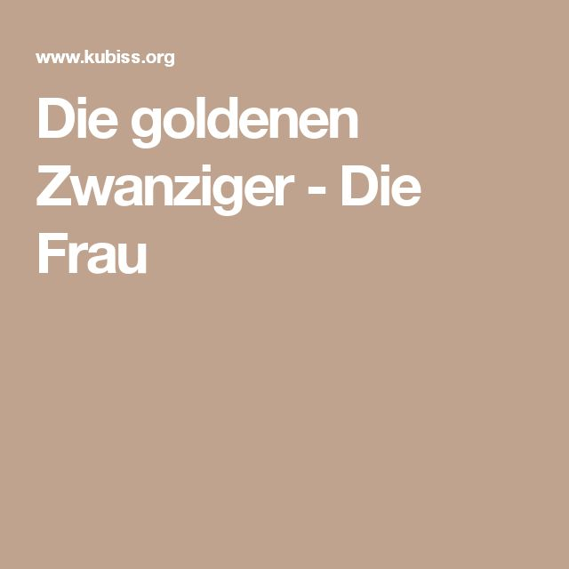 Die goldenen Zwanziger - Die Frau