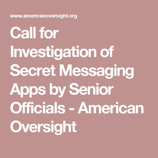 Call for Investigation of Secret Messaging Apps by Senior Officials - American Oversight