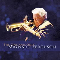"""The One And Only Maynard Ferguson"" CD (2007)"