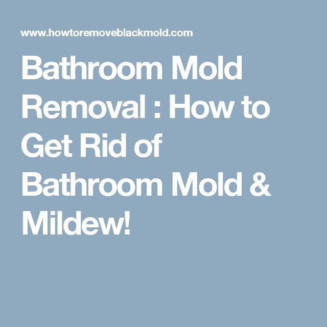 Bathroom Mold Removal : How to Get Rid of Bathroom Mold & Mildew!