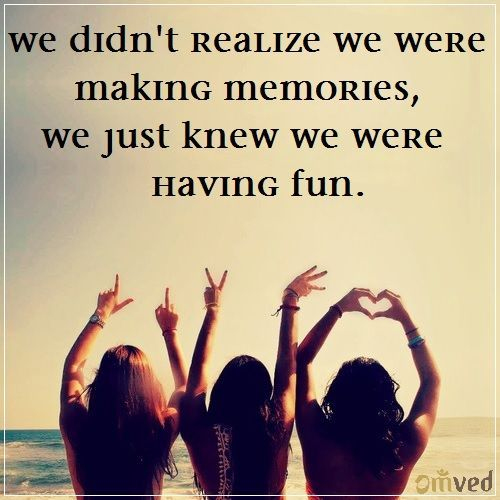 When We Were Taking This Picture We Didnt Realize We Were Making Memories    Αναζήτηση Google · Post QuotesQuote LifeInspiration ...
