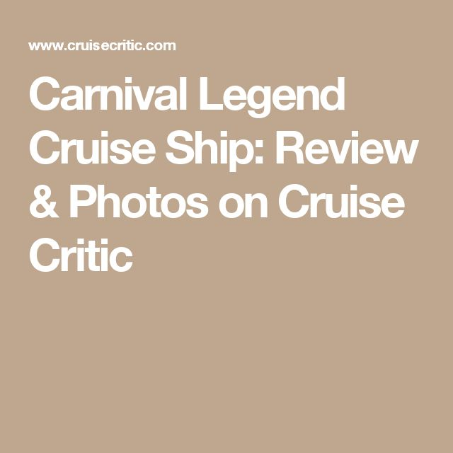 Carnival Legend Cruise Ship: Review & Photos on Cruise Critic