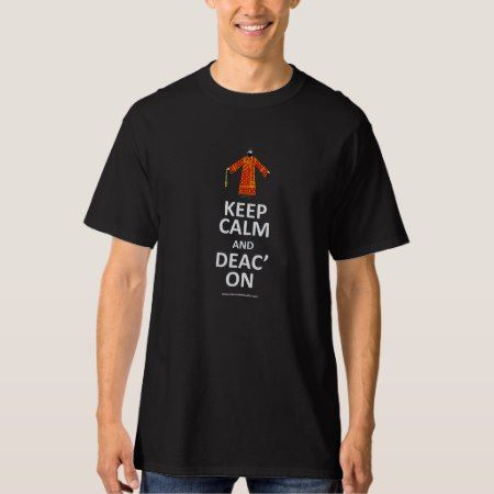 Keep Calm and Deac' On T-Shirt - tap, personalize, buy right now!