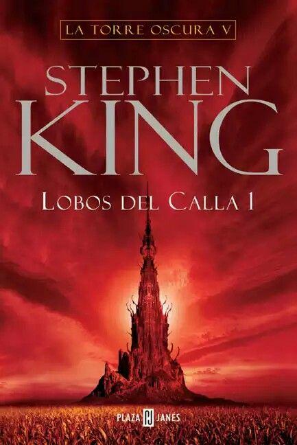 Ahora estoy leyendo La Torre Oscura V - Lobos del Calla de Stephen King