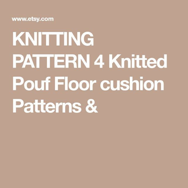 KNITTING PATTERN 4 Knitted Pouf Floor cushion Patterns &