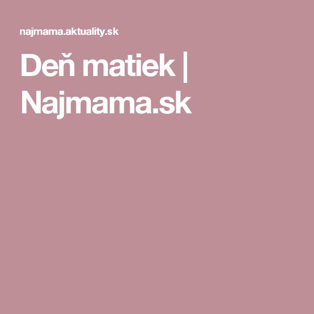 Deň matiek | Najmama.sk
