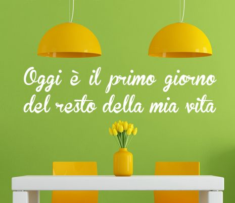 wall sticker ITALIAN QUOTES Oggi e il primo giorno big