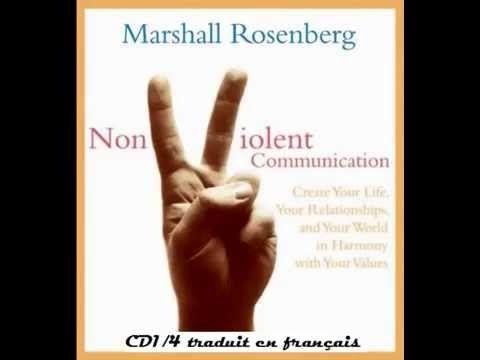 Marshall Rosenberg - Nonviolent Communication. CD1/4 traduit en français - Communication NonViolente - YouTube