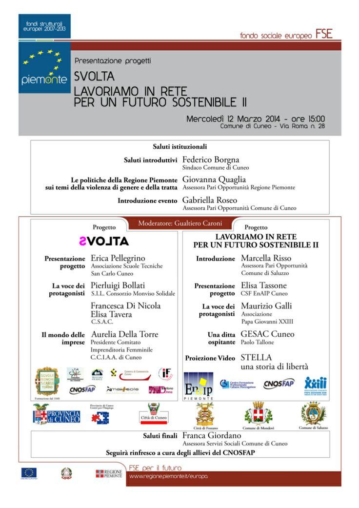 Salone d'Onore del Municipio - via Roma, 28 S.V.O.L.T.A. e Lavorare in rete  Presentazione dei progetti realizzati sul territorio di Cuneo per favorire l'inclusione lavorativa delle vittime di violenza, grave sfruttamento e tratta