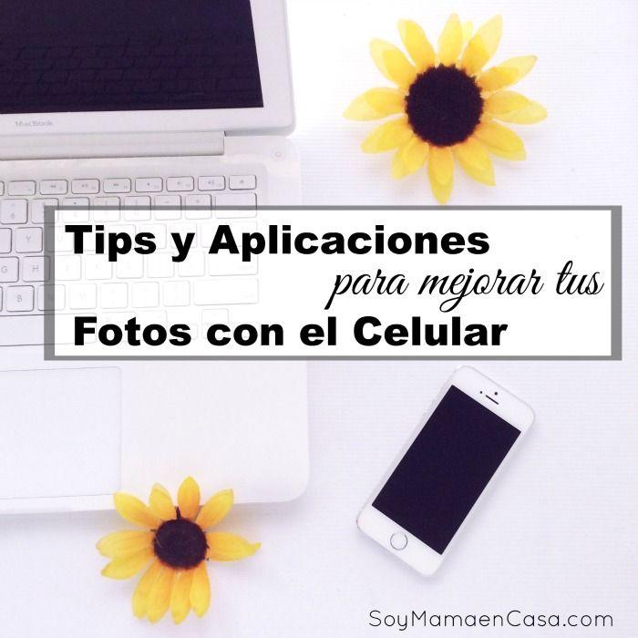 10 Tips y Aplicaciones para Fotos con Celular